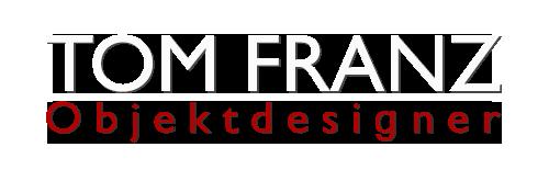 Tom Franz - Objektdesigner